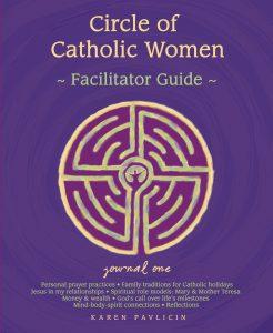 Circle of Catholic Women Journal One Facilitator Guide by Karen Pavlicin
