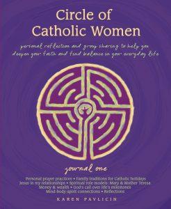 Circle of Catholic Women Journal One by Karen Pavlicin