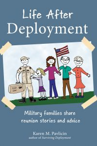 Life After Deployment: Military families share reunion stories and advice by Karen Pavlicin