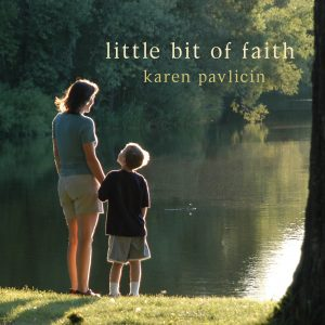Little Bit of Faith (CD) by Karen Pavlicin